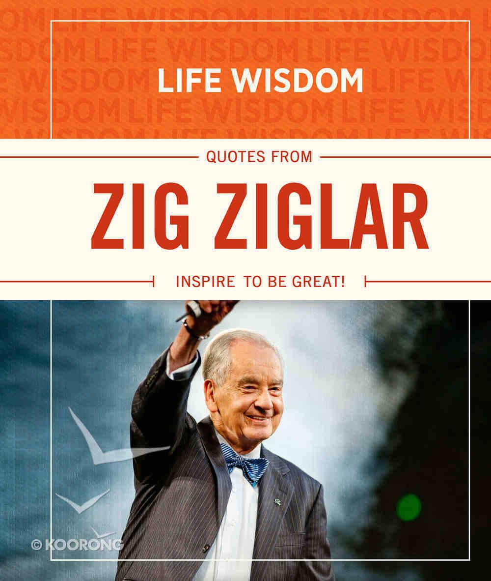 Quotes From Zig Ziglar (Life Wisdom Series) Hardback