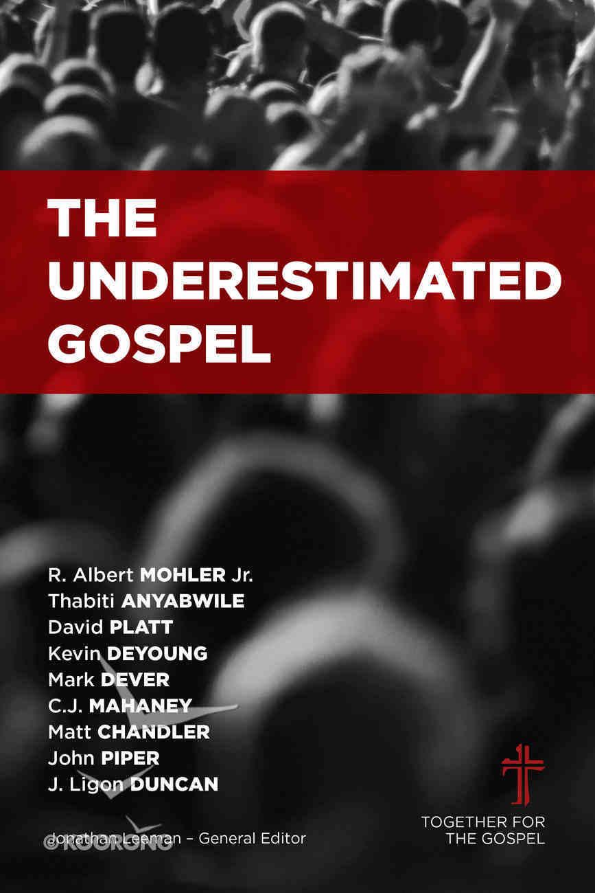 The Underestimated Gospel Paperback