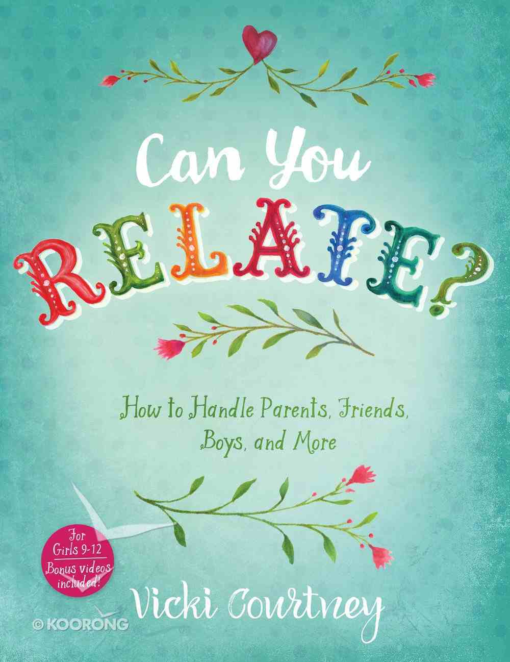 Can You Relate?: How to Handle Parents, Friends, Boys and More Paperback