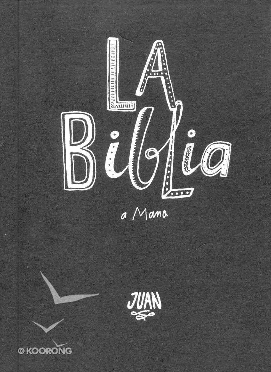 Biblia a Mano, La: Juan (The Bible By Hand, Gospel Of John) Paperback