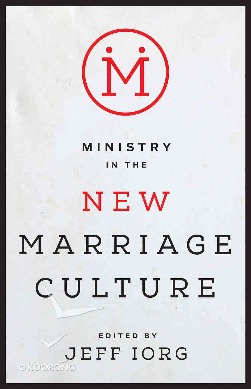 Ministry in the New Marriage Culture Paperback