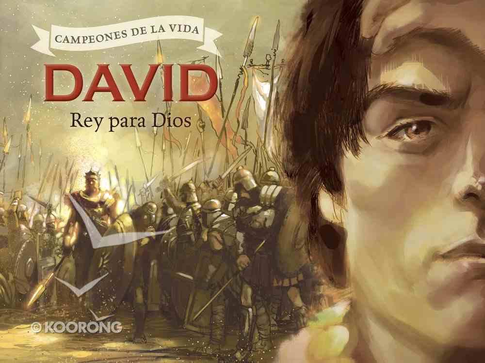 David, Rey Para Dios (David, A King For God) Paperback