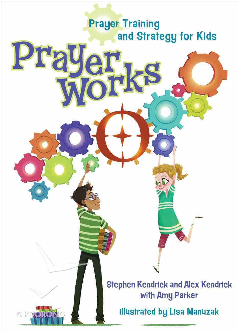 Prayer Works (Ages 8-12) Paperback