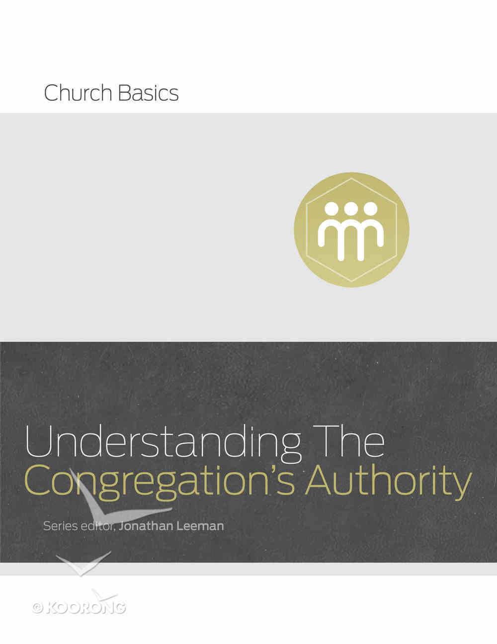 Understanding the Congregation's Authority (Church Basics Series) Paperback