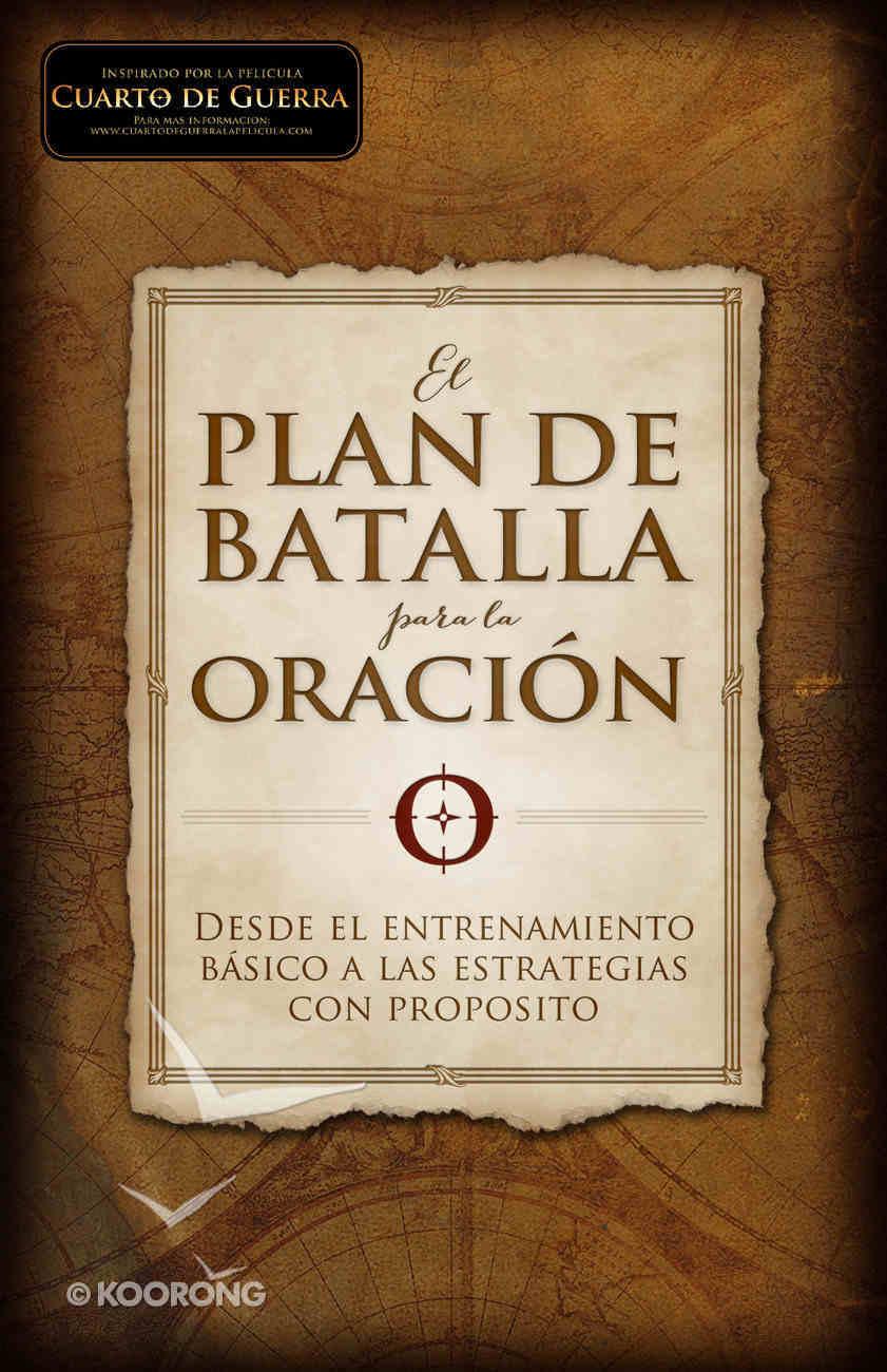El Plan De Batalla Para La Oracin (The Battle Plan For Prayer) Paperback