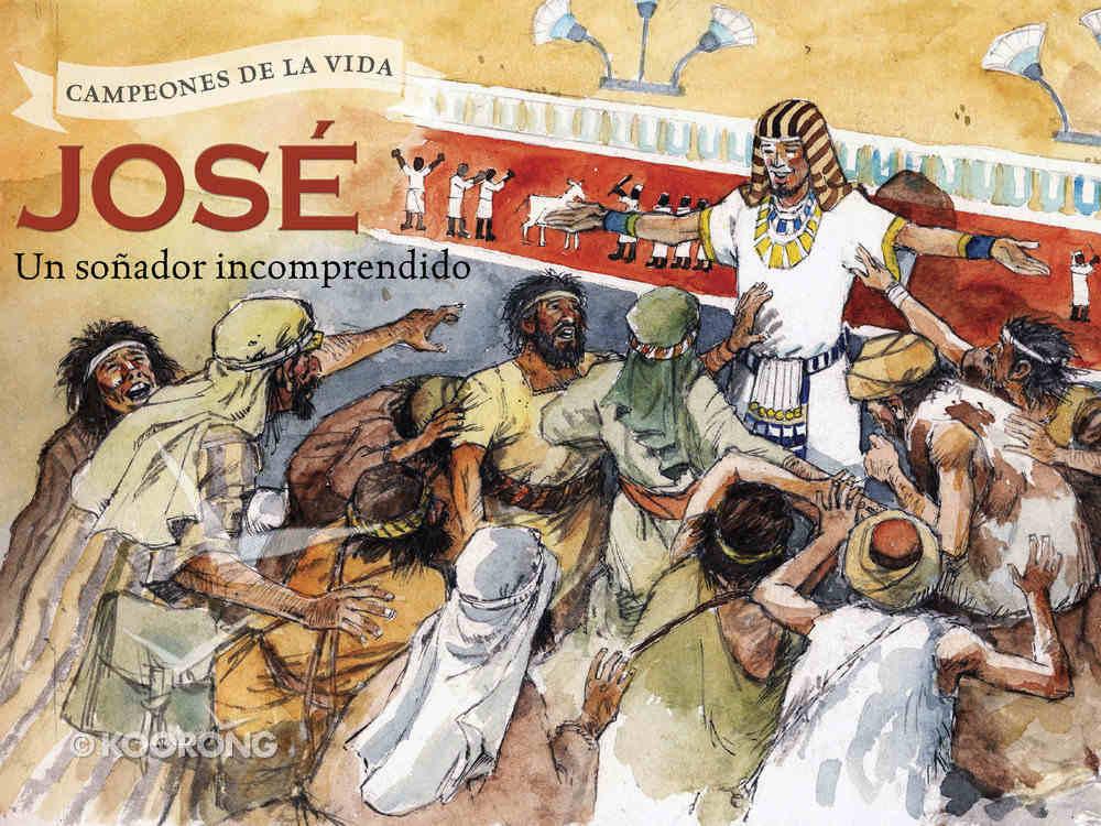 Jose, Un Sonador Incomprendido Hardback