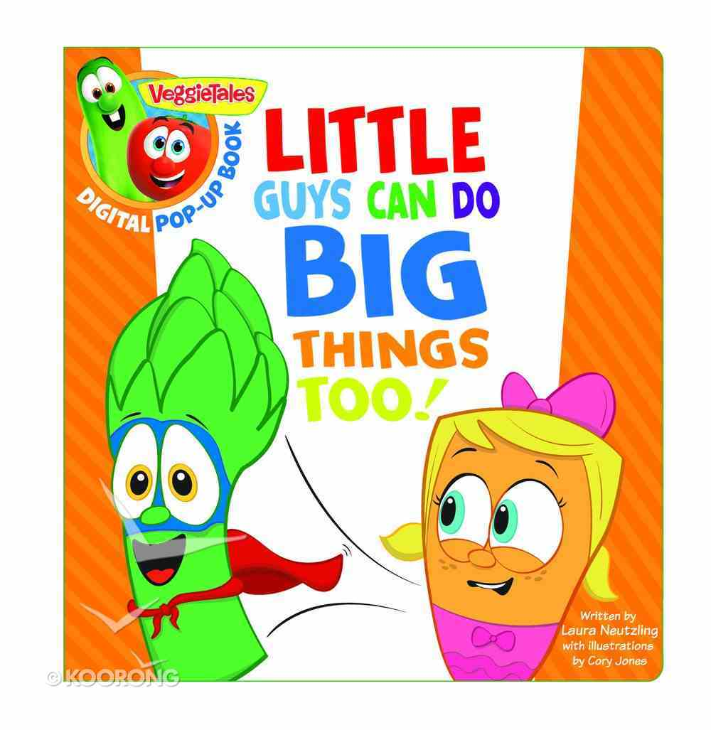 Little Guys Can Do Big Things Too, a Digital Pop-Up Book (Padded) (Veggie Tales (Veggietales) Series) Book Other
