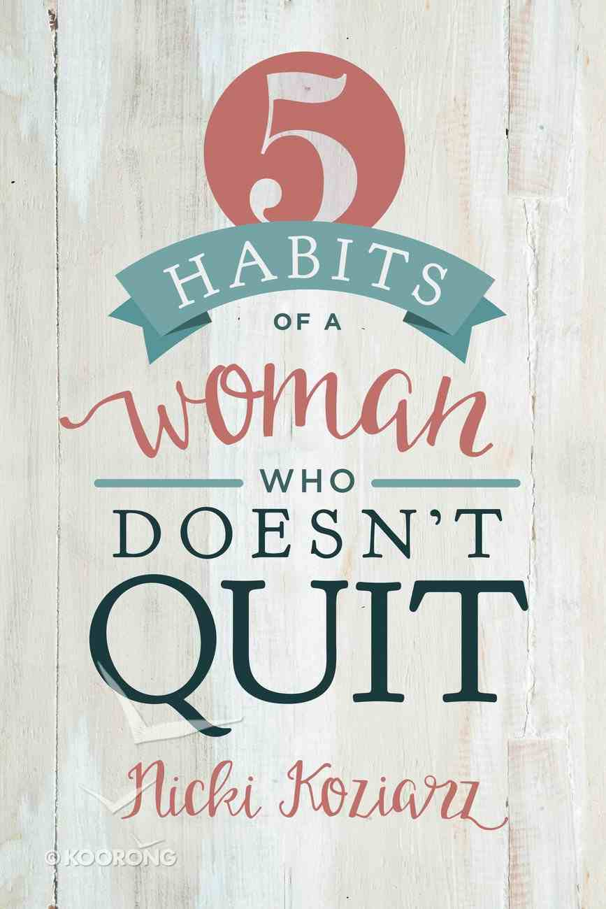 5 Habits of a Woman Who Doesn't Quit Paperback