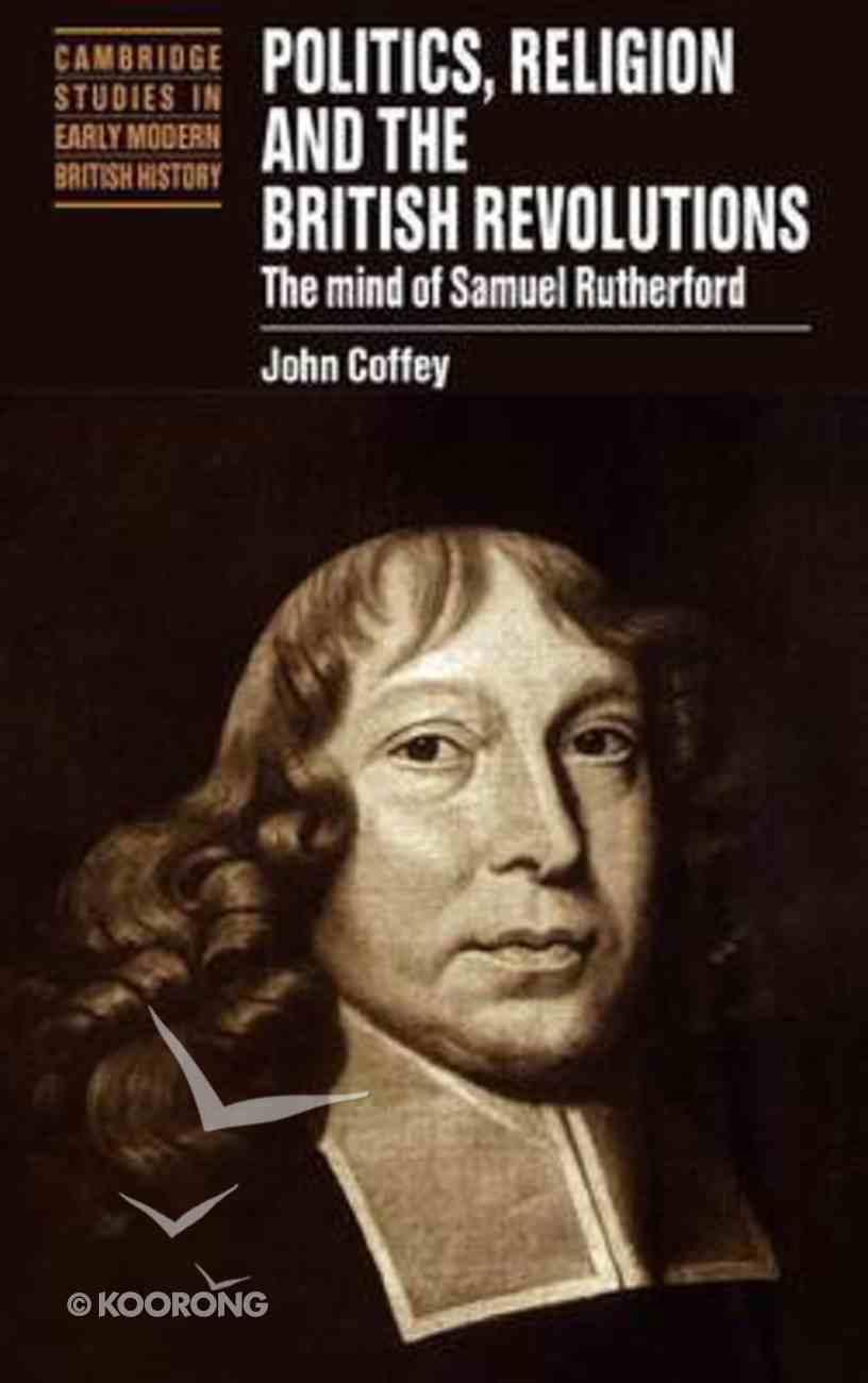 Politics Religion and the British Revolutions Hardback