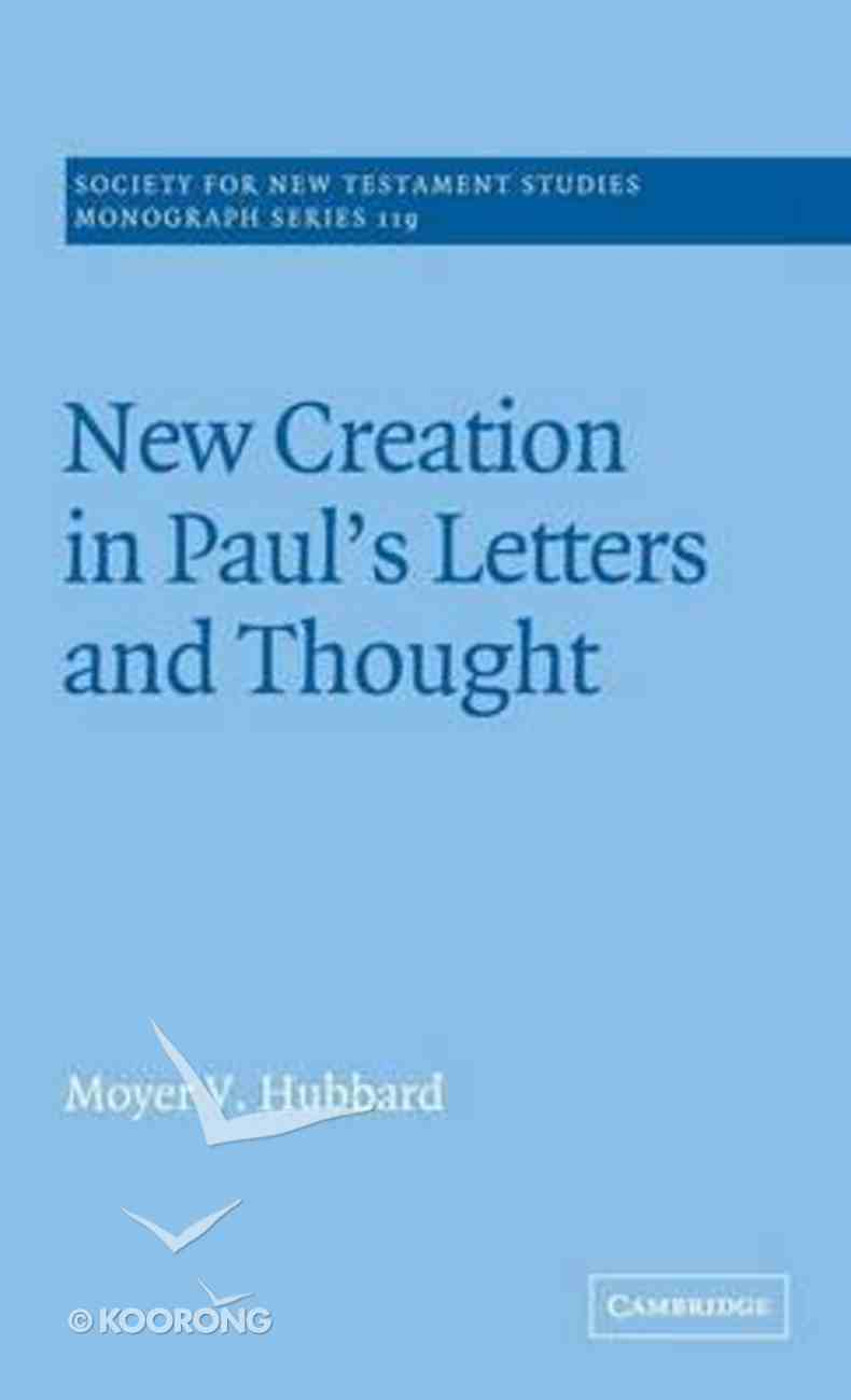 New Creation in Paul's Letters and Thought Hardback