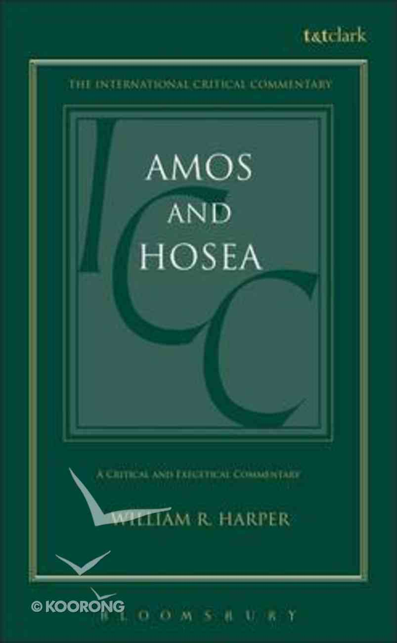 Amos and Hosea (International Critical Commentary Series) Hardback