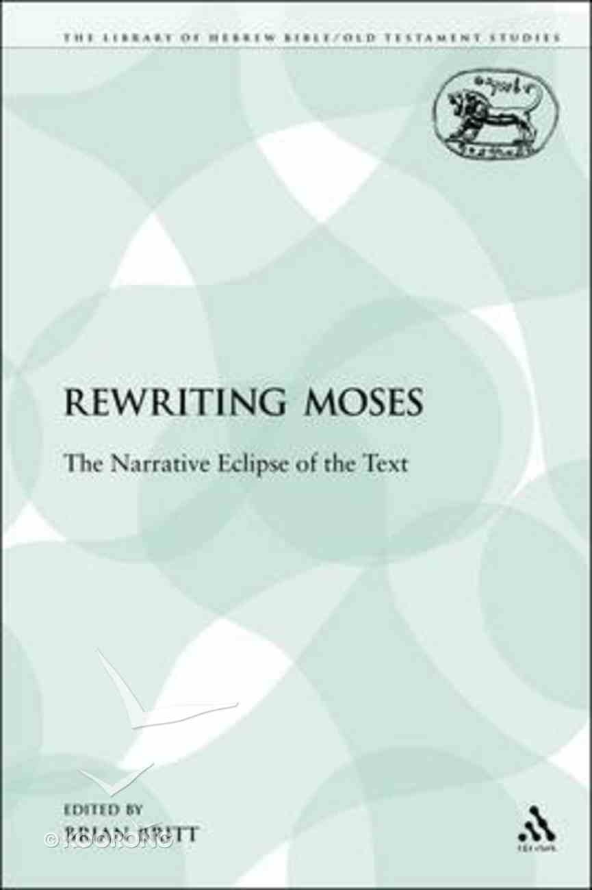 Rewriting Moses (Journal For The Study Of The Old Testament Supplement Series) Hardback