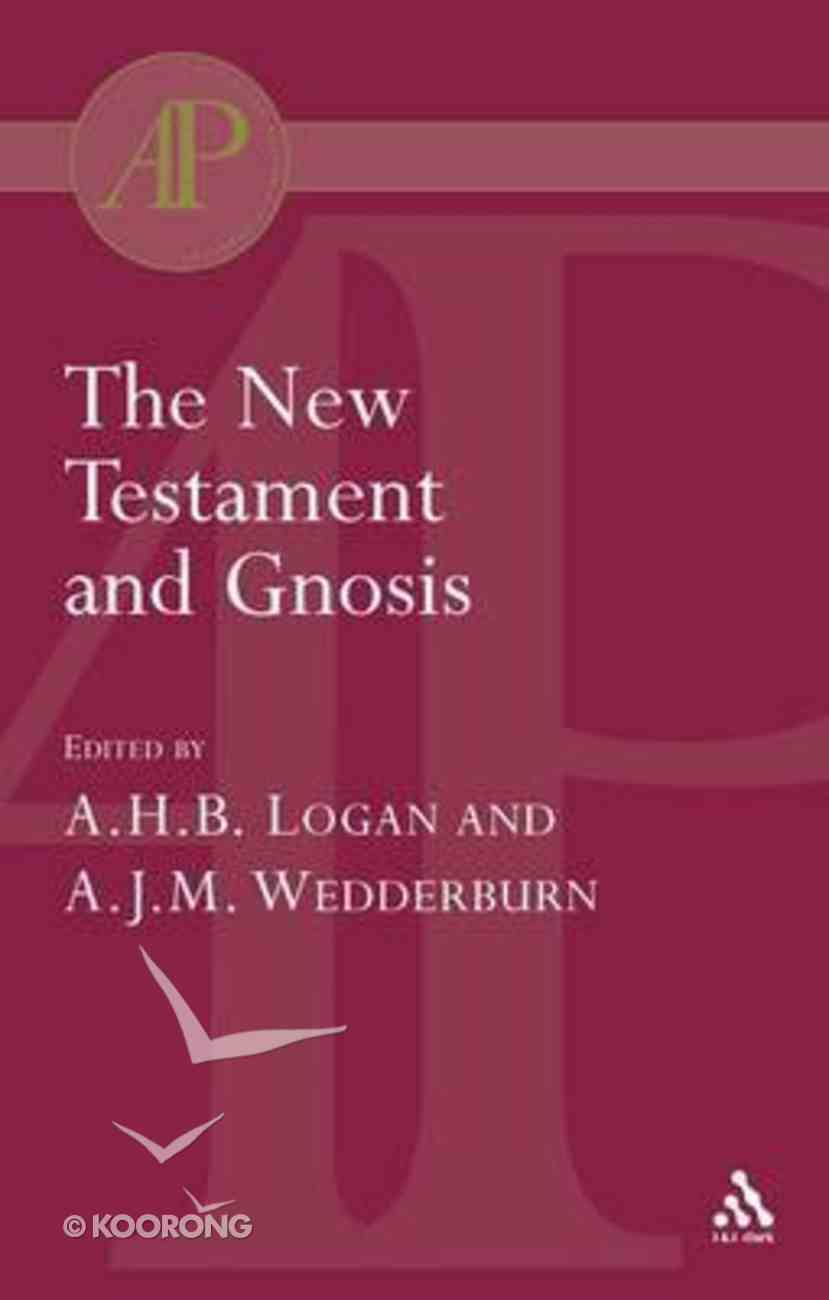 The New Testament and Gnosis Paperback