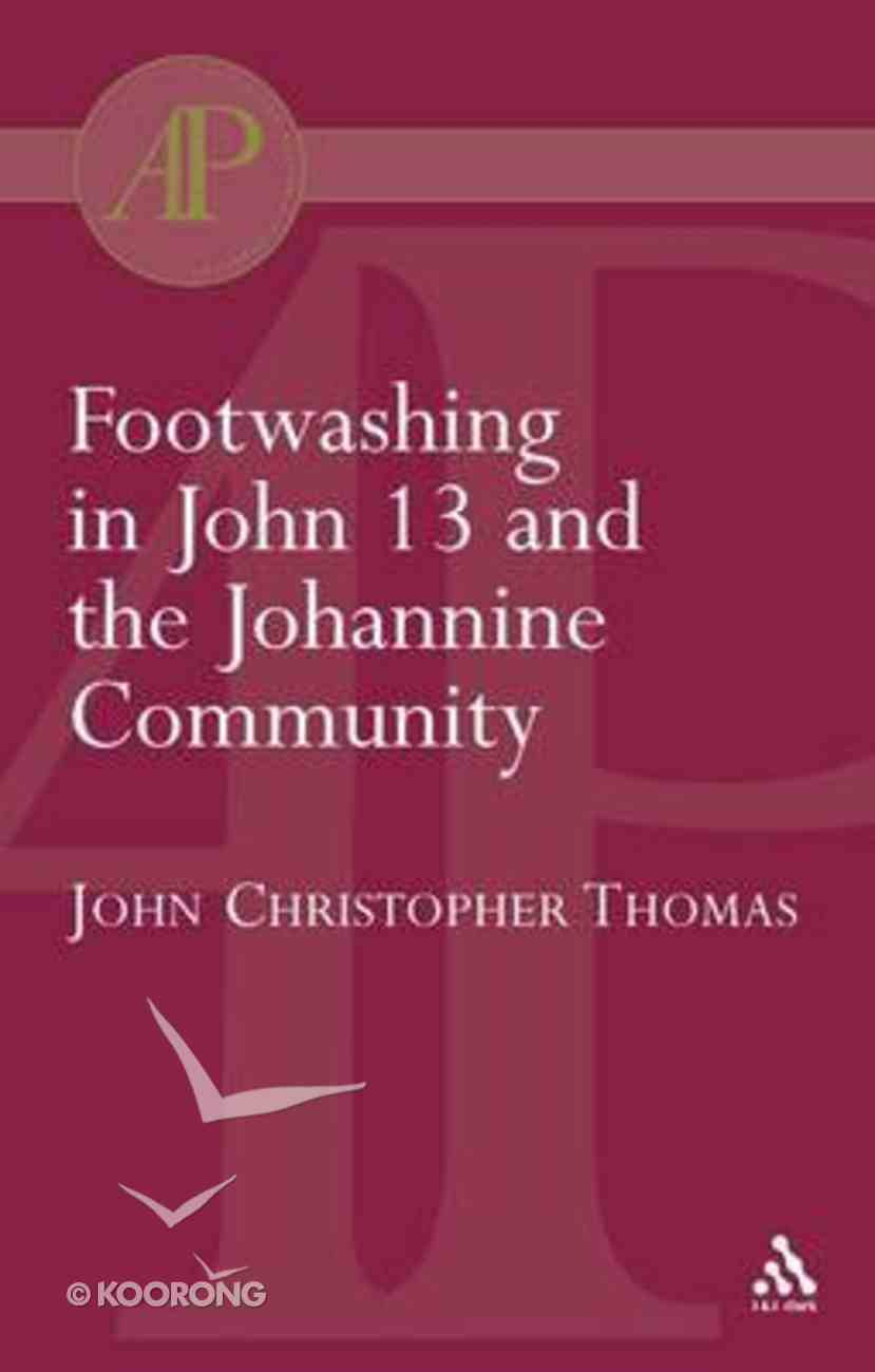 Footwashing in John 13 and the Johannine Community Paperback