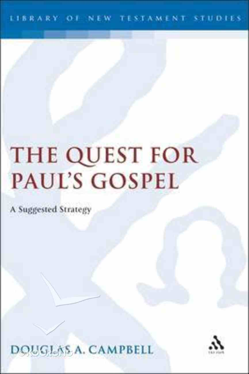 Quest For Paul's Gospel (Journal For The Study Of The New Testament Supplement Series) Hardback