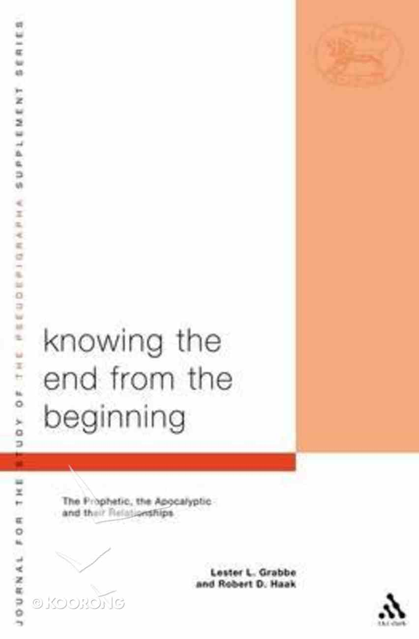 Knowing the End From the Beginning (Library Of Second Temple Studies Series) Paperback