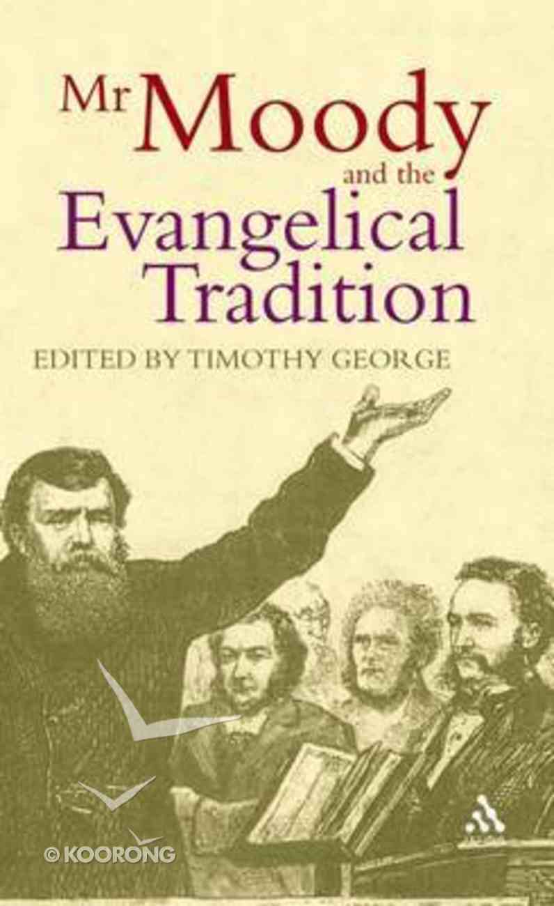 Mr Moody and the Evangelical Tradition Hardback