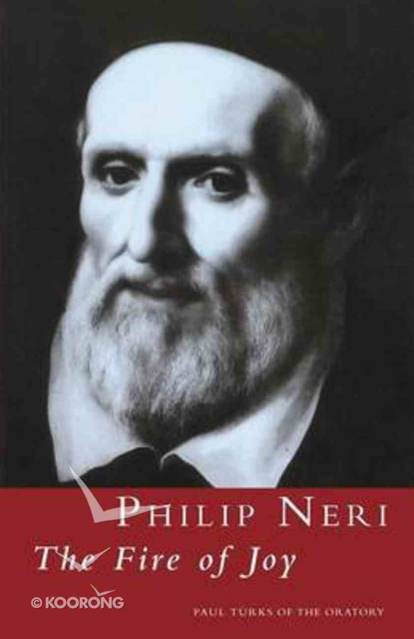 Philip Neri: The Fire of Joy Paperback