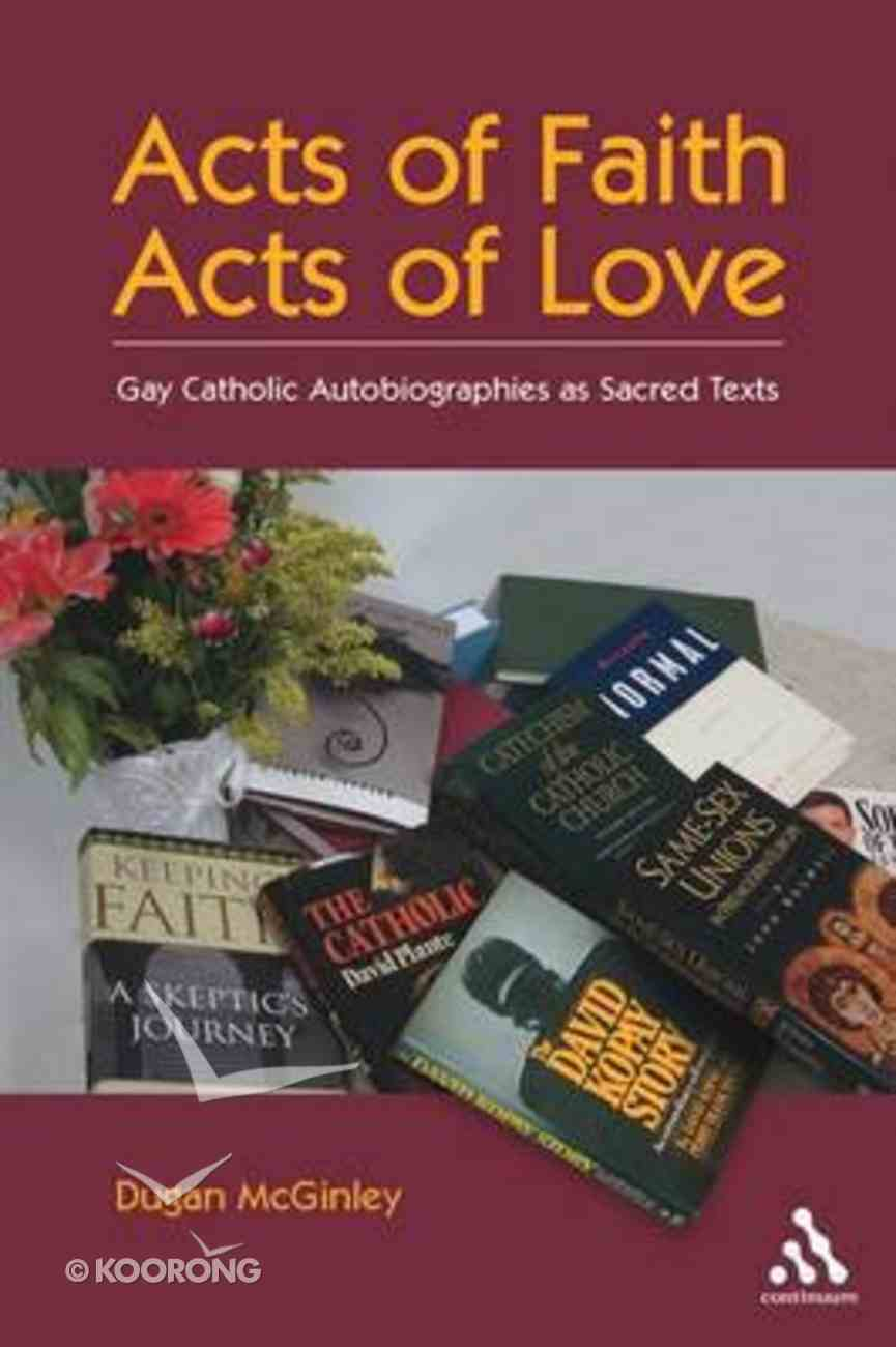 Acts of Faith, Acts of Love Hardback