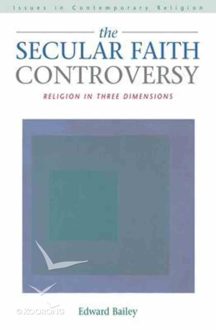 The Secular Faith Controversy (Issues In Contemporary Religion Series) Paperback
