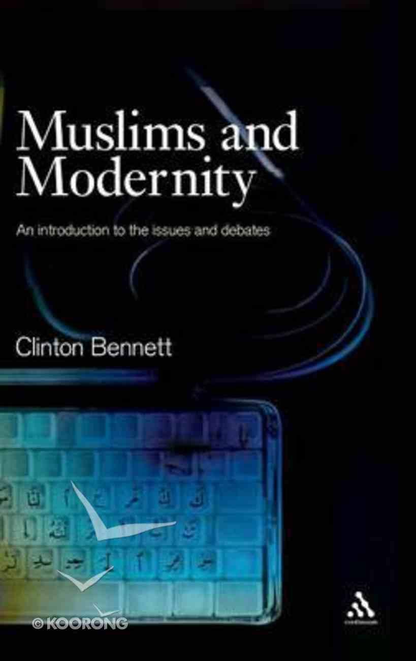 Muslims and Modernity Hardback