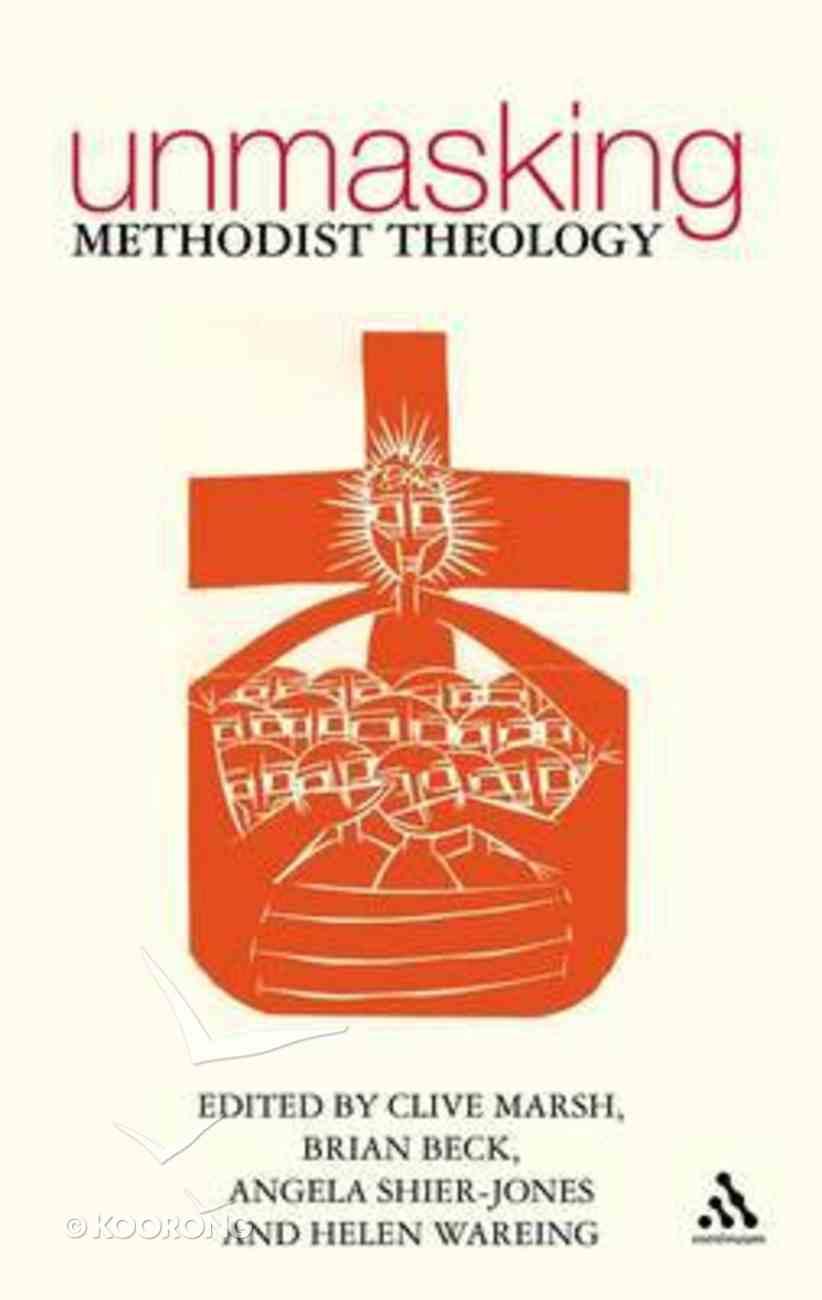 Unmasking Methodist Theology Paperback