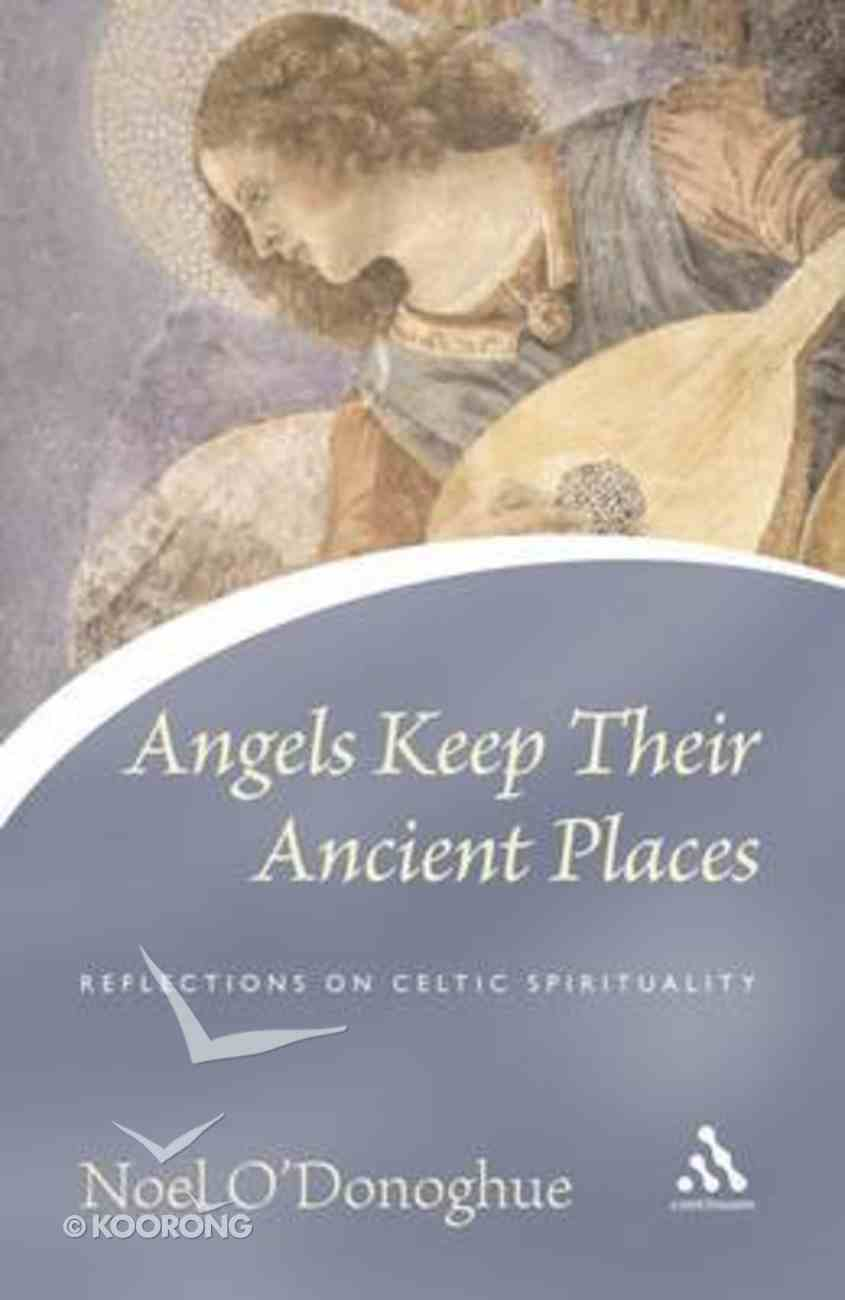 Angels Keep Their Ancient Places Paperback