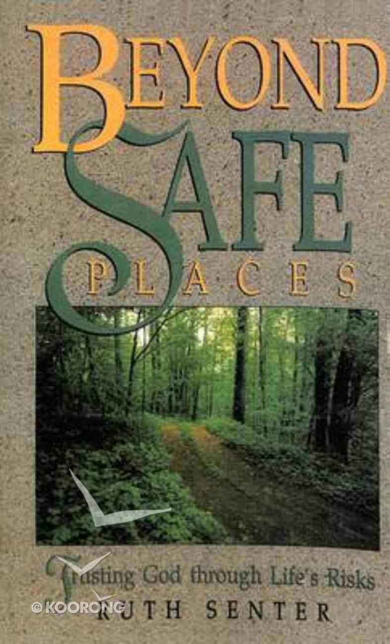 Beyond Safe Places Paperback