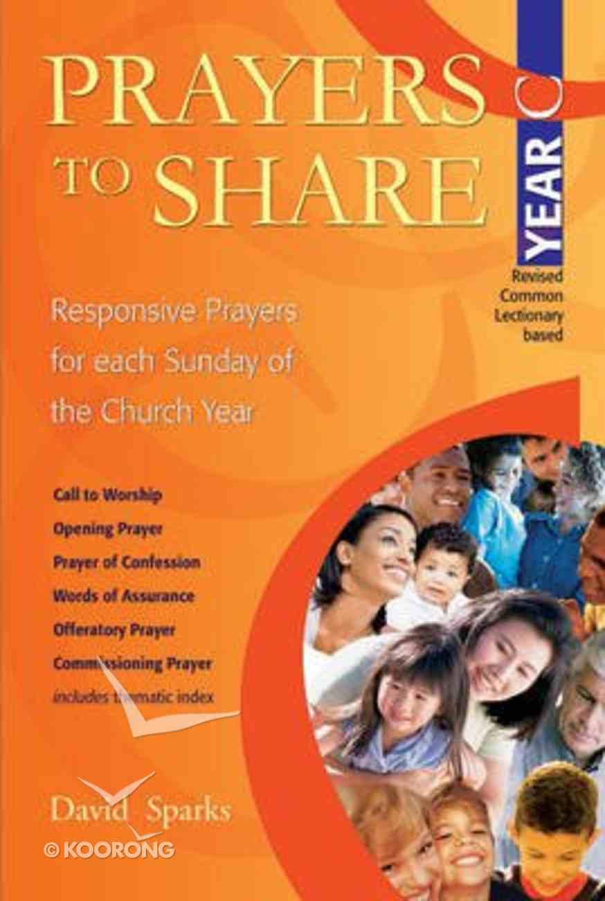 Prayers to Share (Year C) Paperback