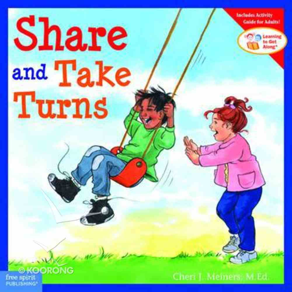Share and Take Turns (Learning To Get Along Series) Paperback