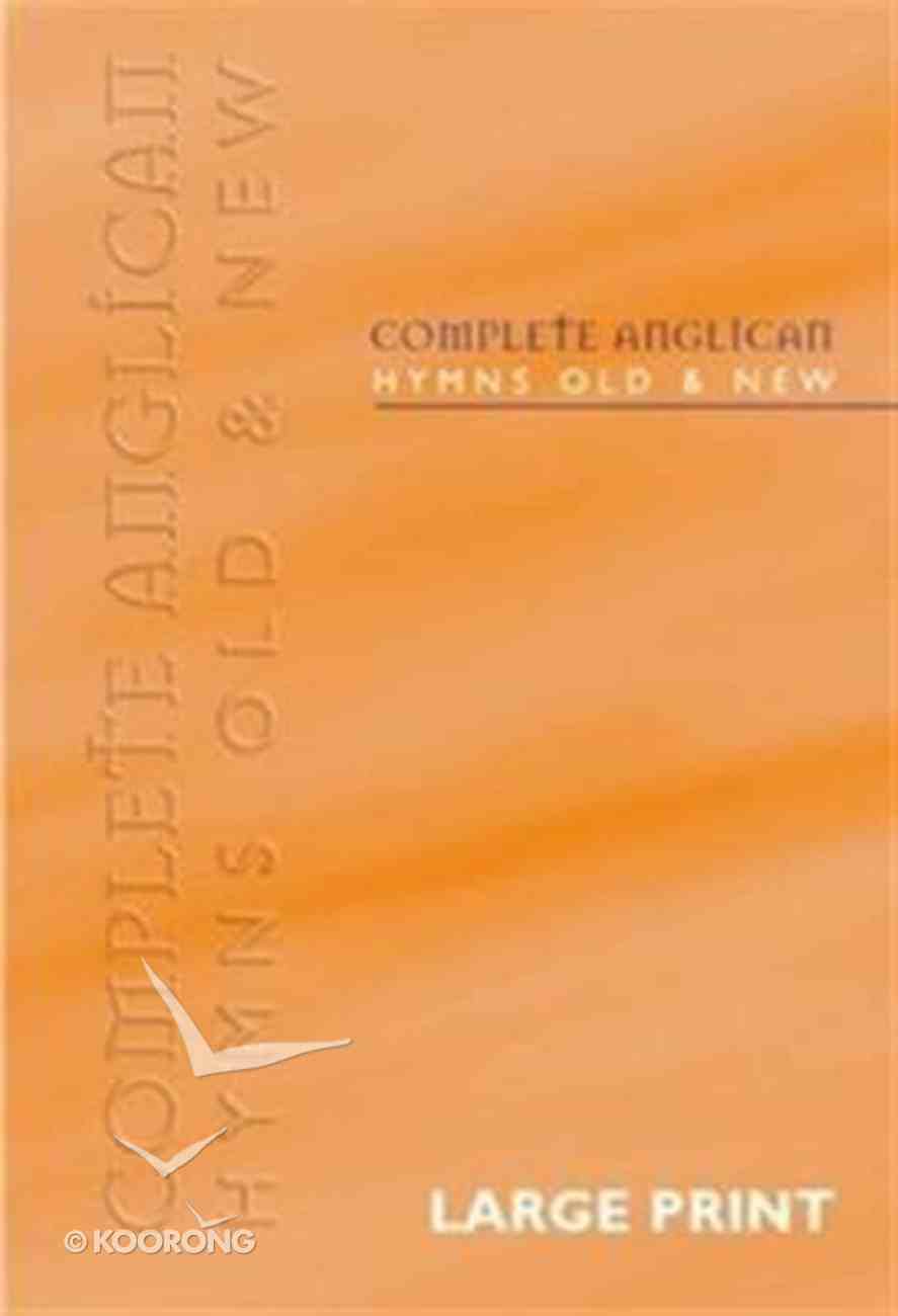Complete Anglican Hymns Old & New (Music Book) (Large Print) Paperback