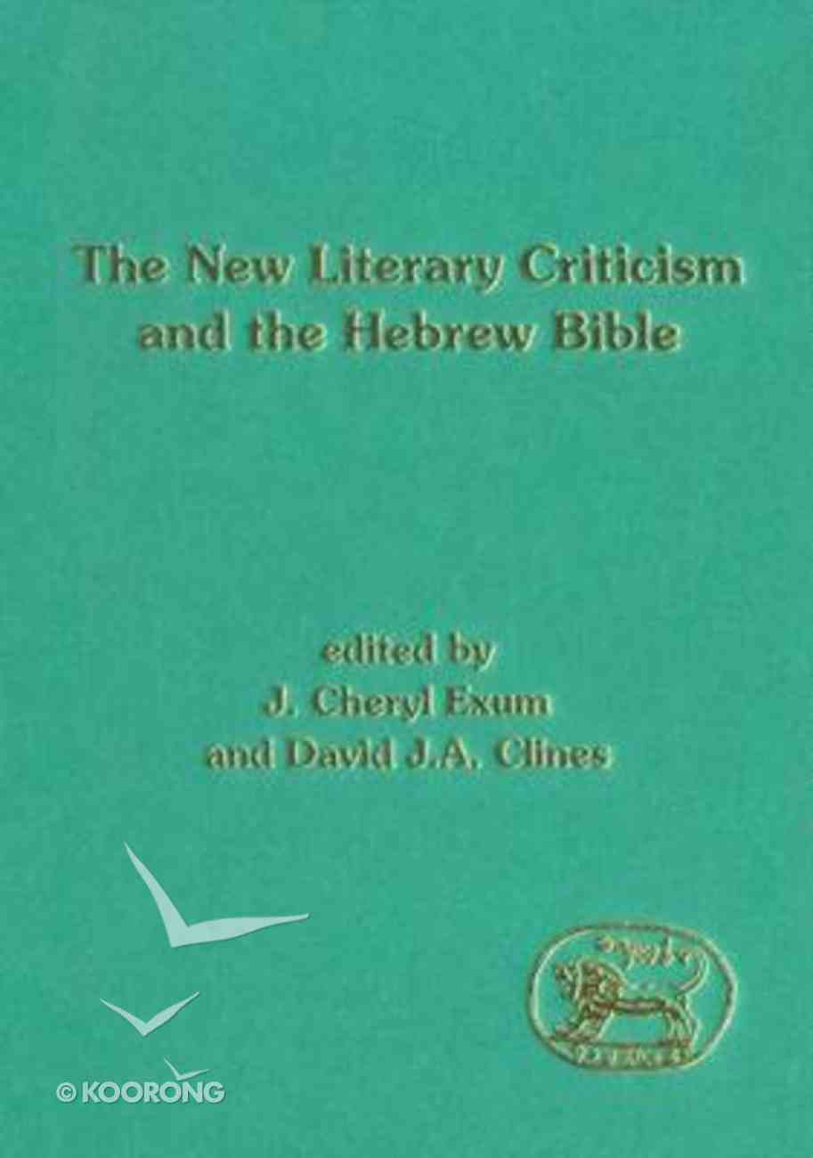 New Literary Criticism and the Hebrew Bible (Journal For The Study Of The Old Testament Supplement Series) Hardback
