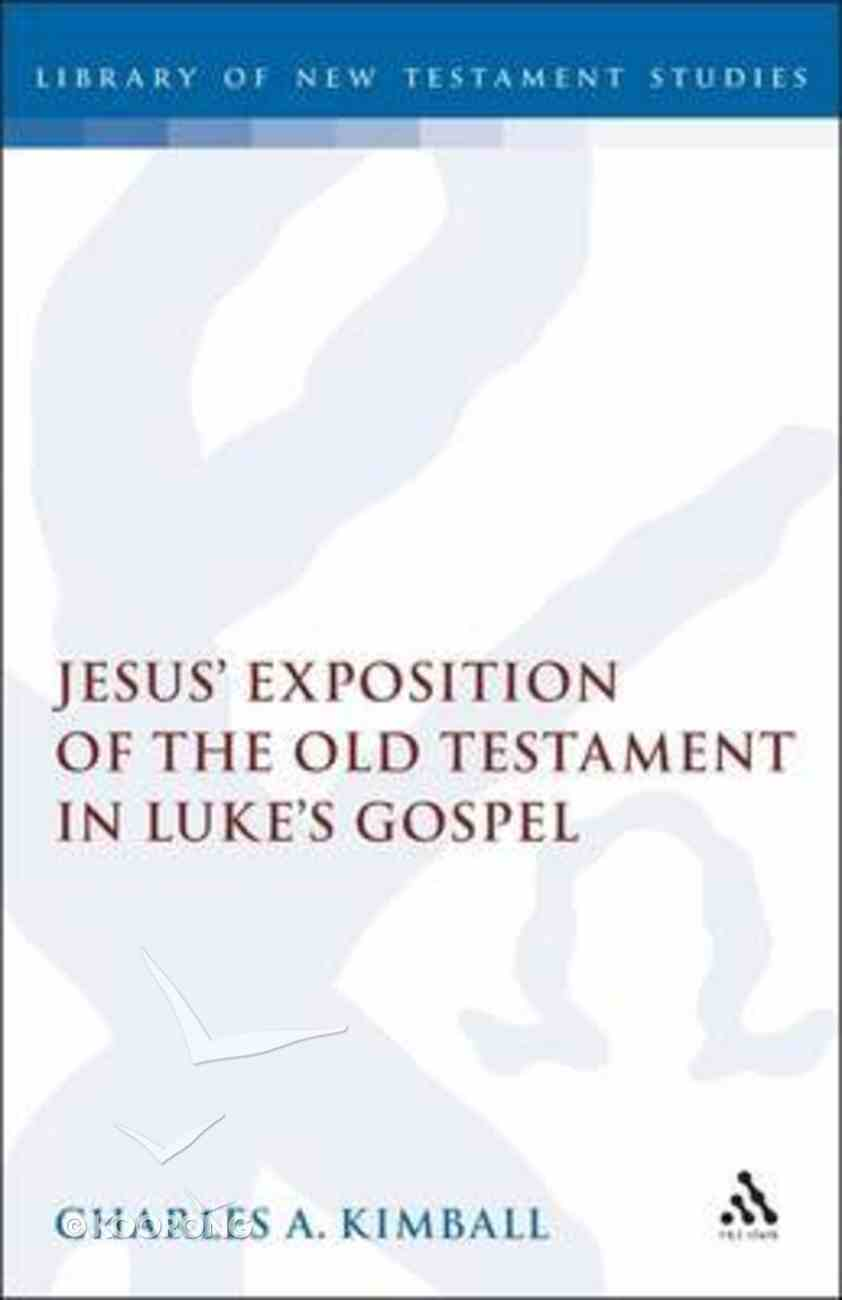 Jesus' Exposition of the Old Testament in Luke's Gospel Hardback