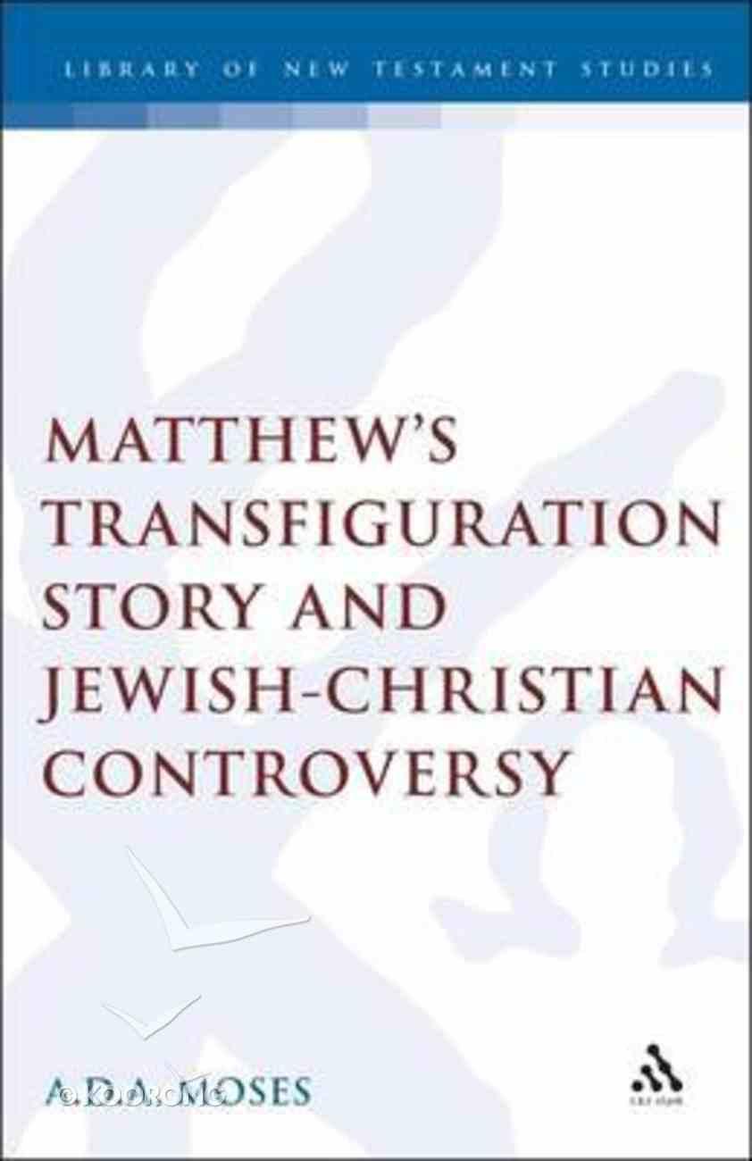 Matthew's Transfiguration Story and Jewish-Christian Controversy Hardback