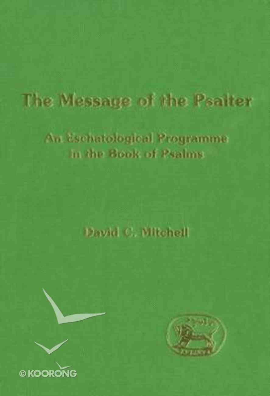 Message of the Psalter (Journal For The Study Of The Old Testament Supplement Series) Hardback