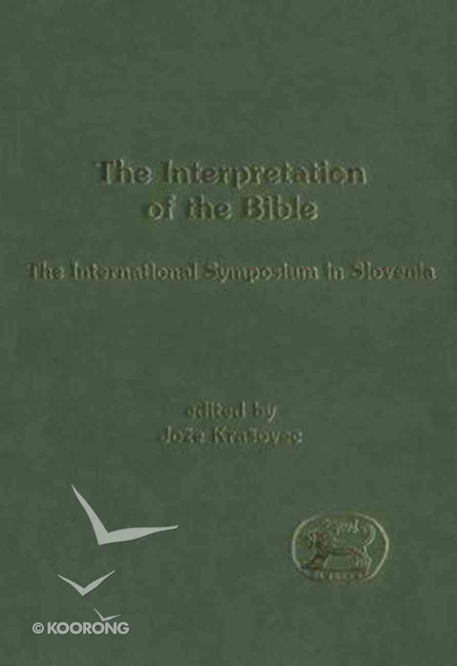 The Interpretation of the Bible (Journal For The Study Of The Old Testament Supplement Series) Hardback