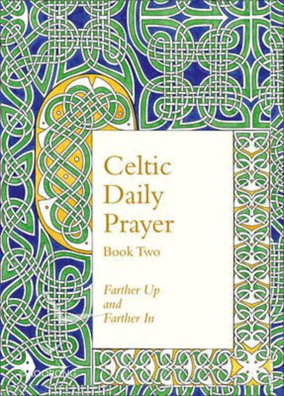 Celtic Daily Prayer #02: Farther Up and Farther in Paperback