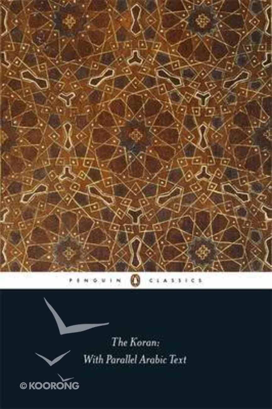 The Koran With Parallel Arabic Text (Penguin Black Classics Series) Paperback