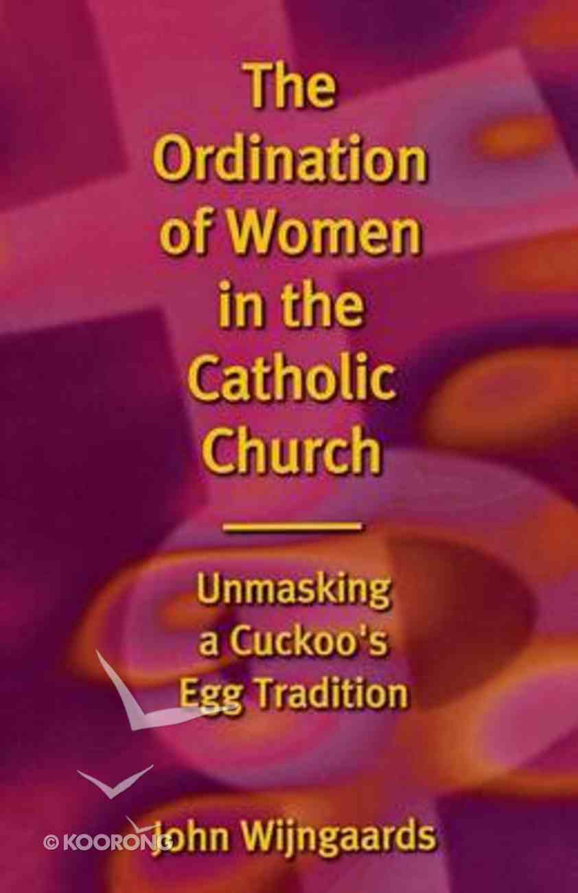 The Ordination of Women in the Catholic Church Paperback
