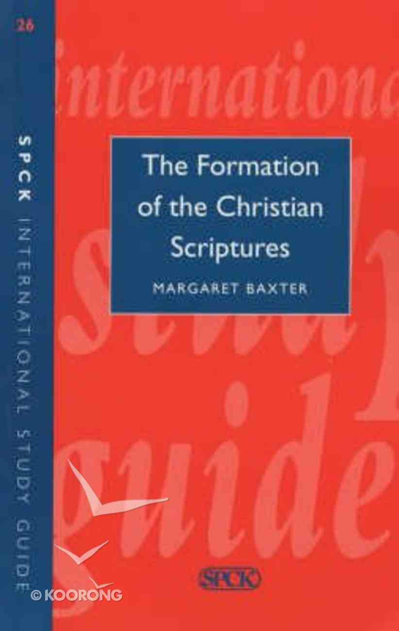 The New Testament Introduction #02: Formation of the Christian Scriptures (International Study Guide Series) Paperback