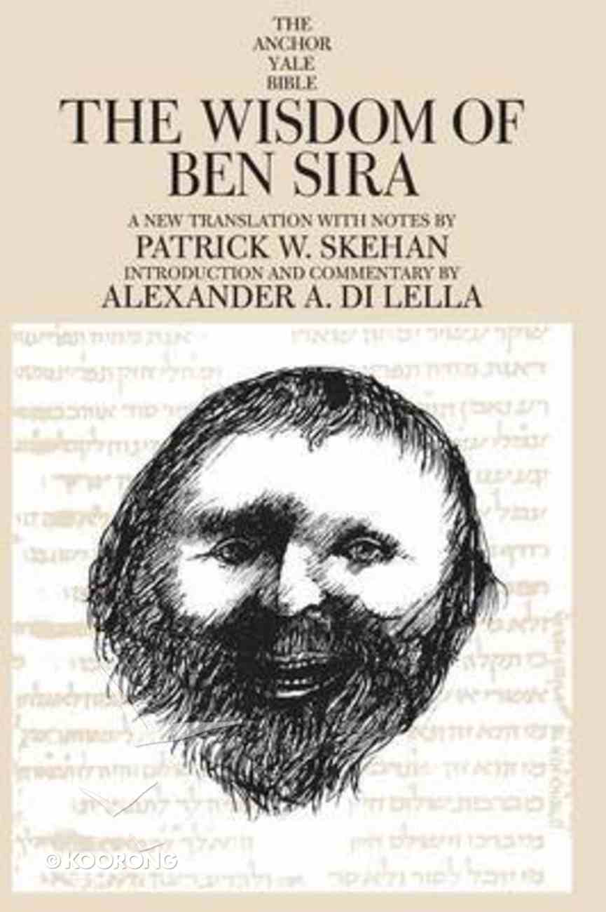 The Wisdom of Ben Sira (Anchor Yale Bible Commentaries Series) Paperback