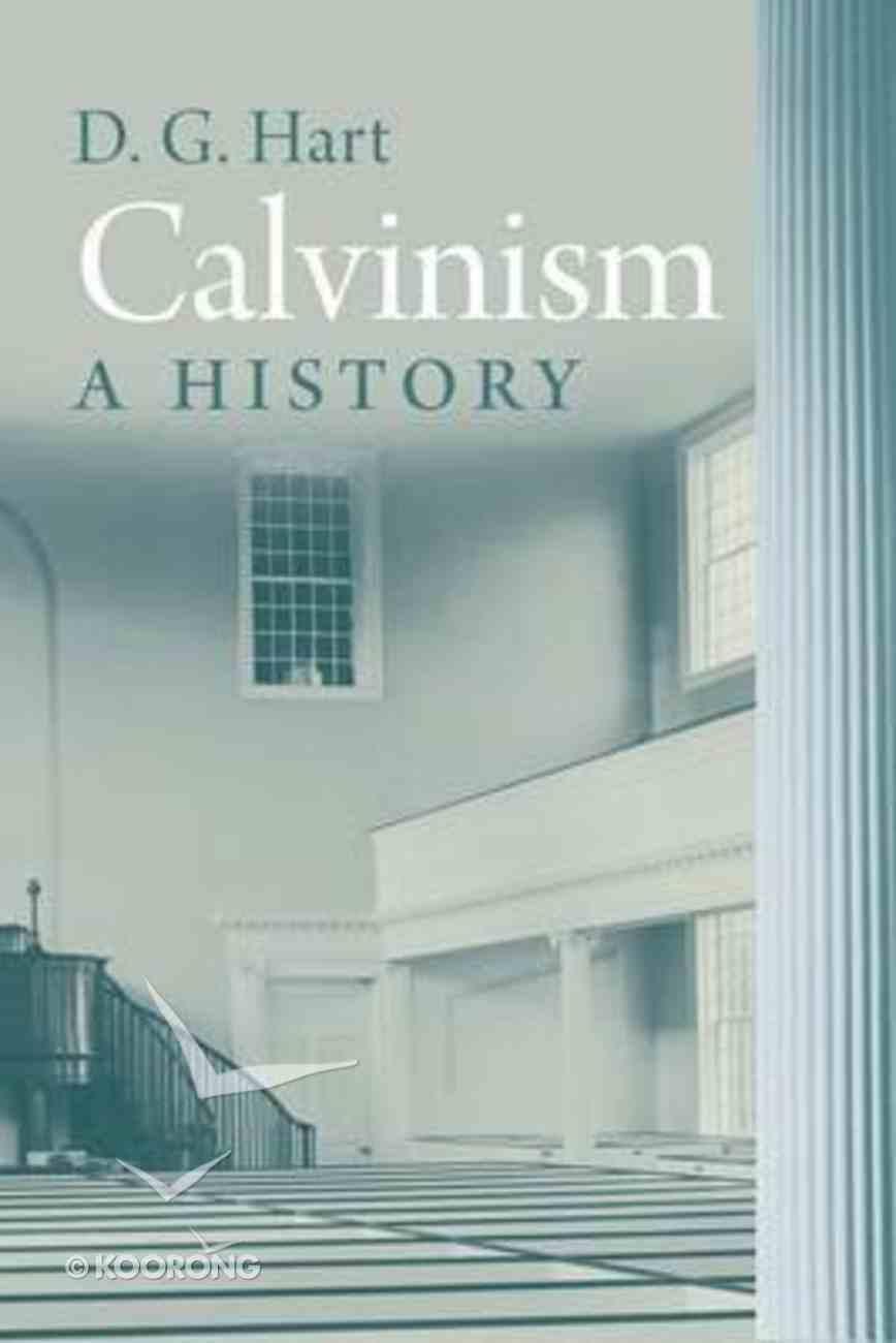 Calvinism: A History Hardback