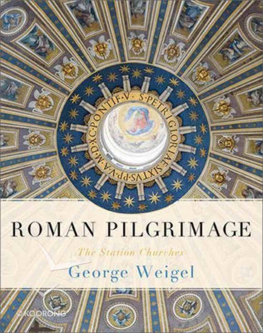 Roman Pilgrimage: The Station Churches Hardback