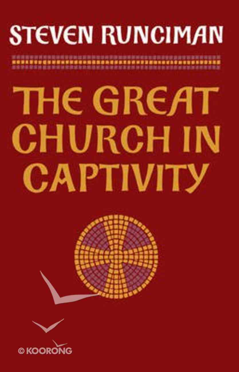 The Great Church in Captivity Paperback