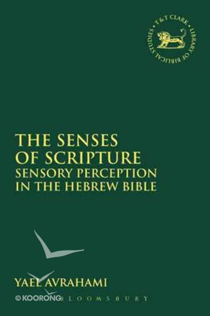 The Senses of Scripture (Library Of Hebrew Bible/old Testament Studies Series) Paperback