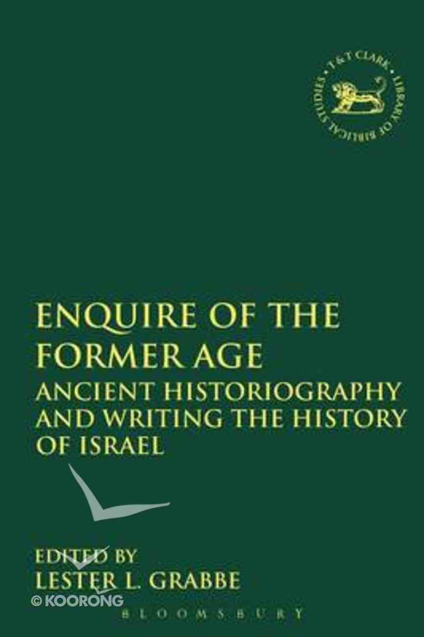 Enquire of the Former Age (Library Of Hebrew Bible/old Testament Studies Series) Paperback