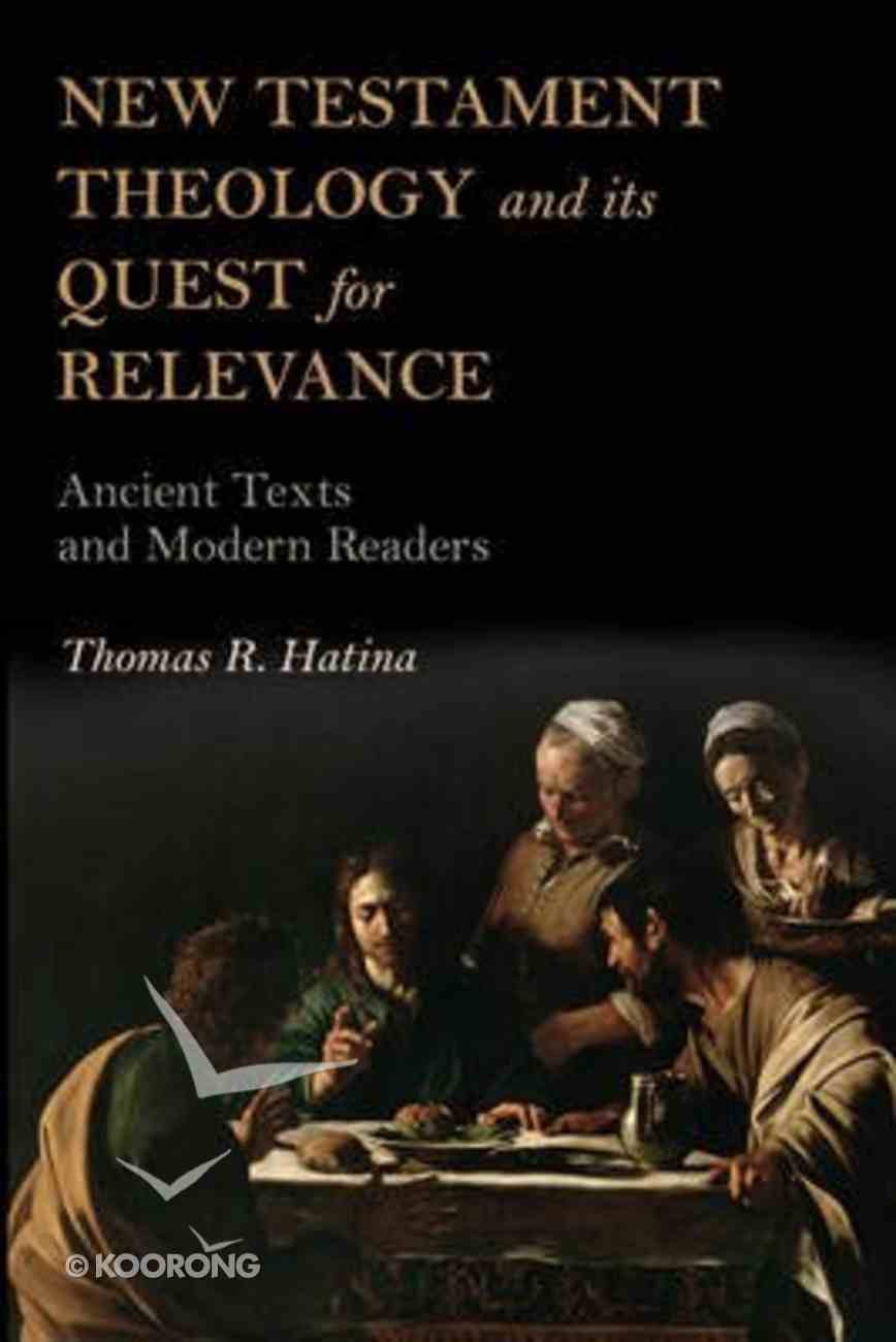 New Testament Theology and Its Quest For Relevance Paperback