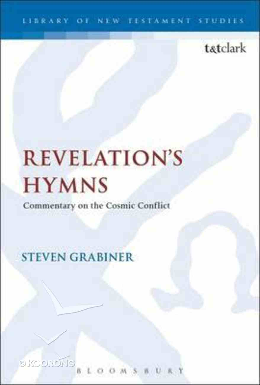 Revelation's Hymns (Library Of New Testament Studies Series) Hardback
