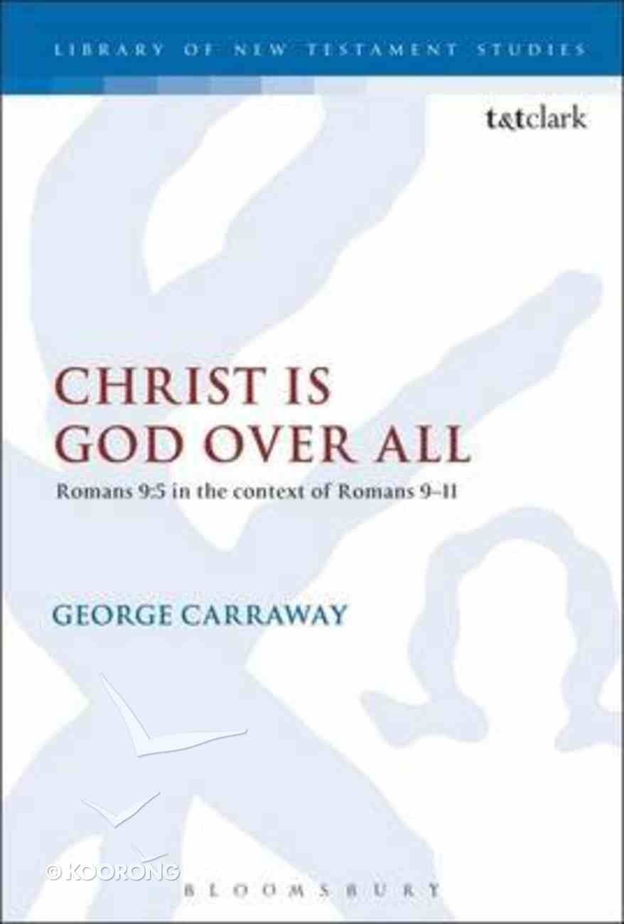 Christ is God Over All (Library Of New Testament Studies Series) Paperback