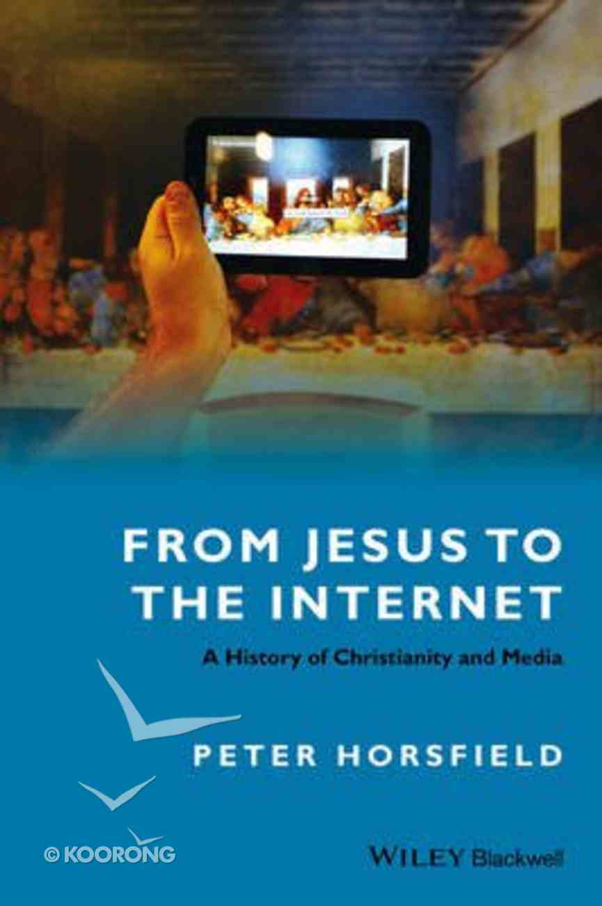 From Jesus to the Internet Paperback